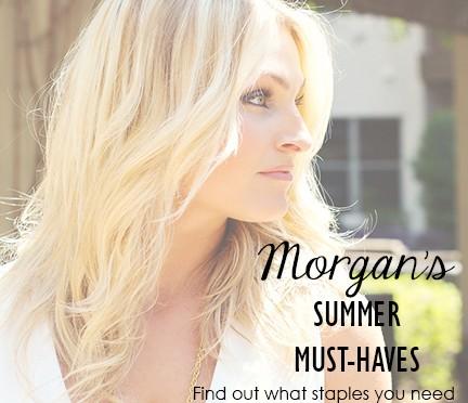 Morgan's Summer Must-Haves