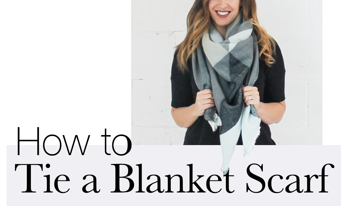 Wrap It Up! Here's Exactly How to Tie a Blanket Scarf