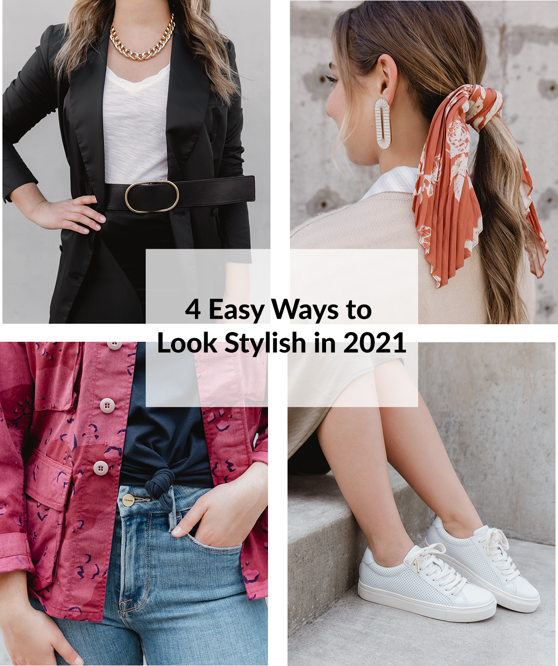 New Year New You: 4 Easy Ways to Look Stylish in 2021